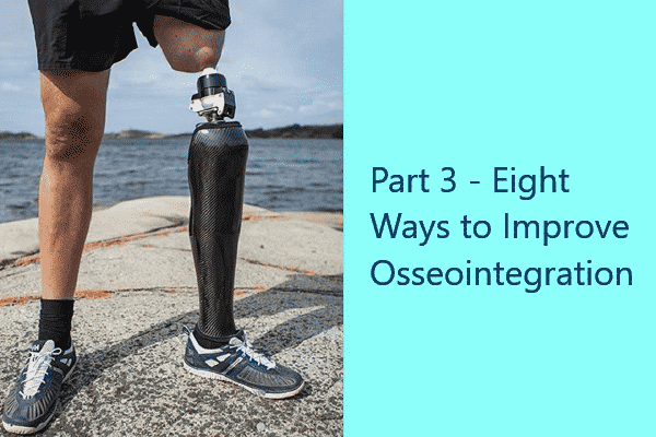 Part 3 – Eight Ways to Improve Osseointegration